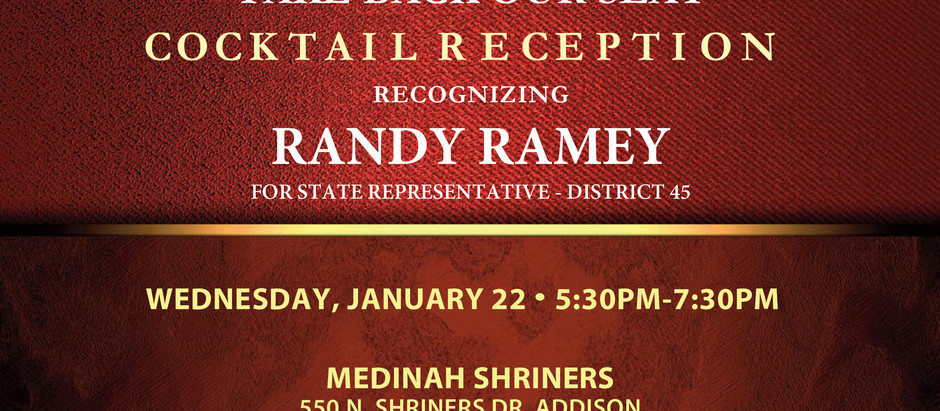 Join us on January 22nd for a cocktail reception to support Randy Ramey for State Representative.