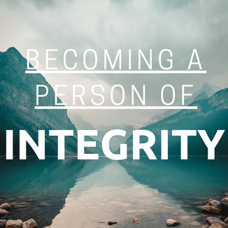 Becoming a person of Integrity - Website