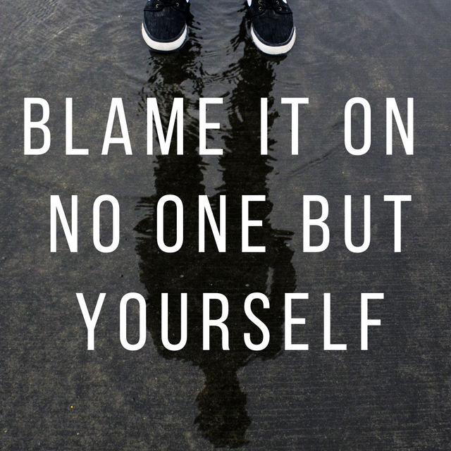 Blame it on no one but yourself - websit