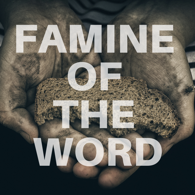 Copy of Famine of the Word  - Website.pn