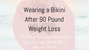 Wearing a Bikini After 90 Pound Weight Loss