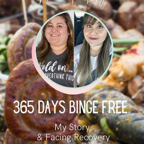 365 Days Binge Free - My Story & Facing Recovery