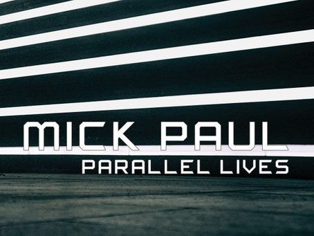 """Mick Paul -""""Parallel Lives"""""""