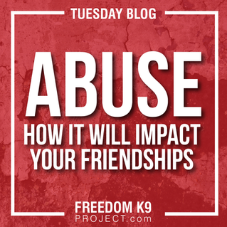 Abuse: How It Will Impact Your Friendships