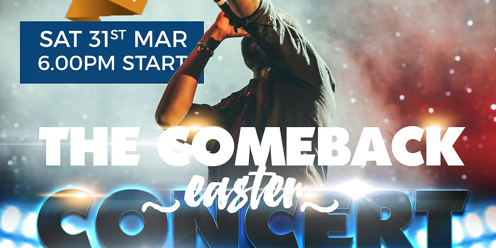 THE COMEBACK Easter Concert