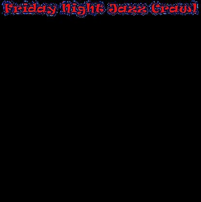 Friday Night Jazz Crawl.png