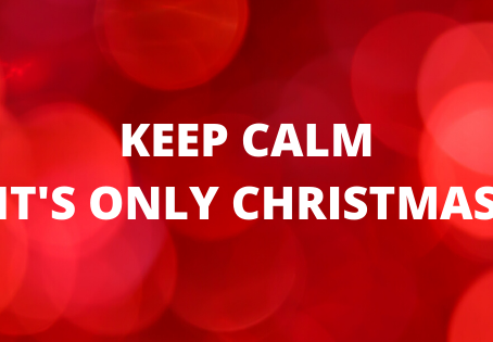 KEEP CALM. IT'S ONLY CHRISTMAS