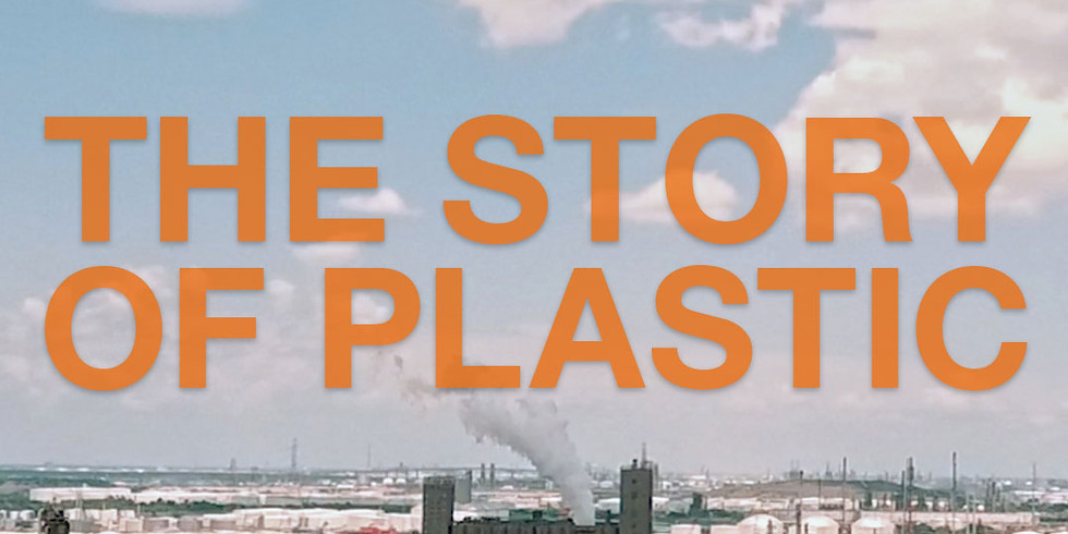 The Story of Plastic  Screening (on Your schedule) and Panel Discussion on 7/28