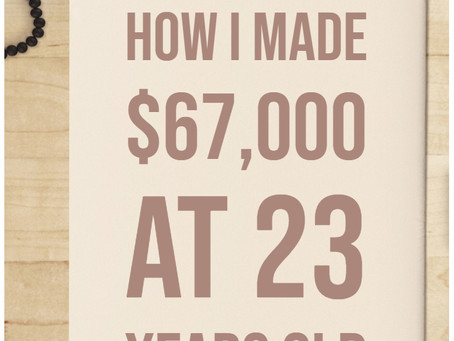 How I Made $67,000 At 23 Years Old