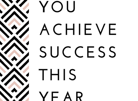 5 Steps to help you achieve success this year