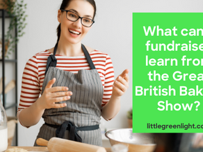 From Little Green Light: What Can a Fundraiser Learn from the Great British Baking Show?