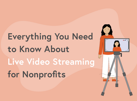 Everything You Need to Know About Live Video Streaming for Nonprofits