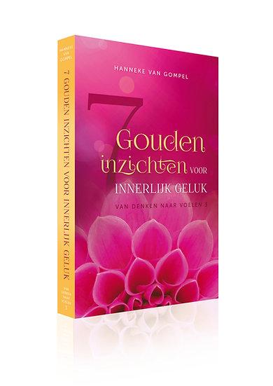 Van denken naar voelen 3 – 7 gouden inzichten voor innerlijk geluk