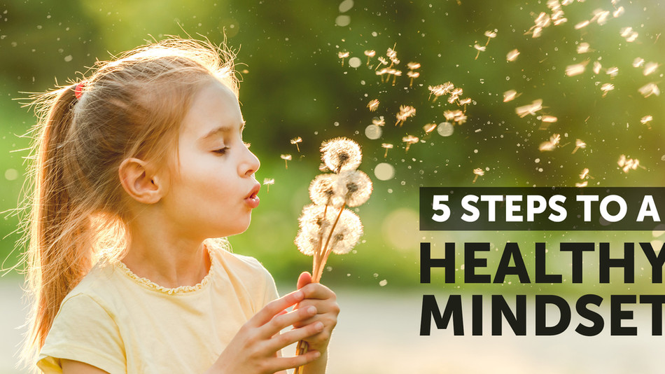 5 Steps to a Healthy Mindset