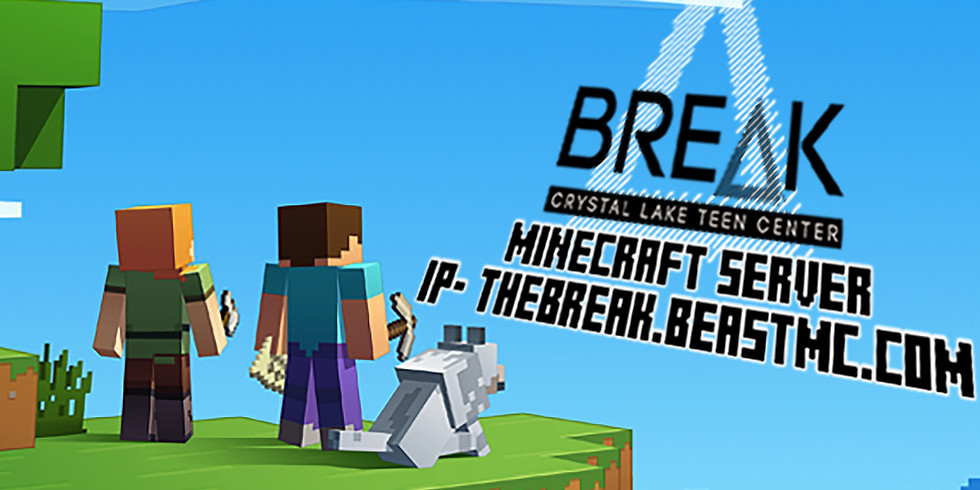The BREAK Minecraft Server!