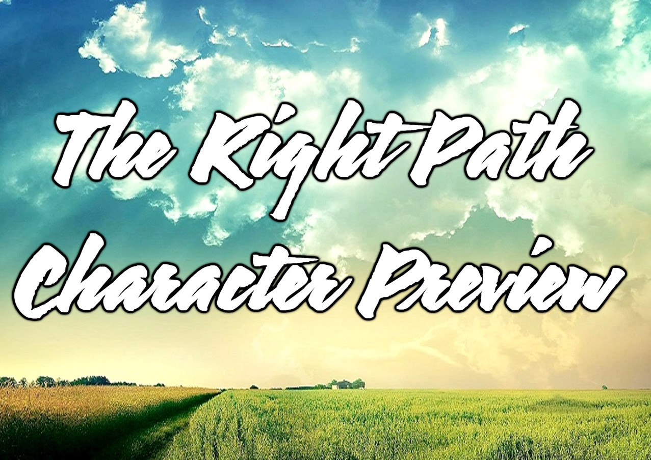 The Right Path - Charater Preview