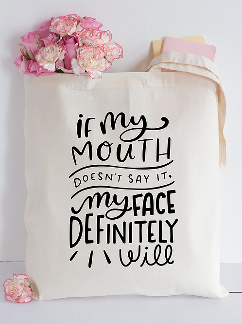 If my mouth... Tote Bag