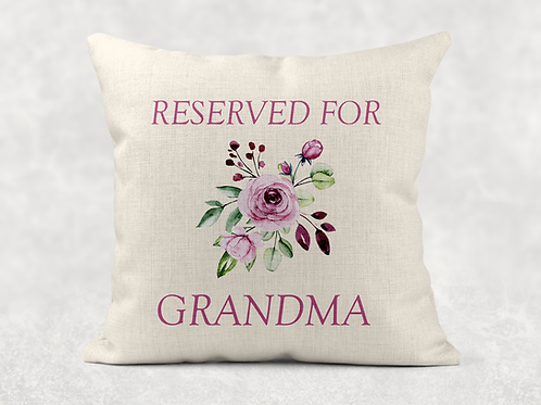 Reserved for Grandma Cushion
