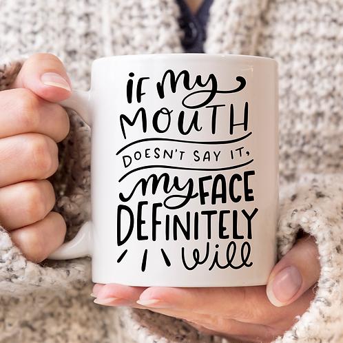 If My Mouth.... Mug