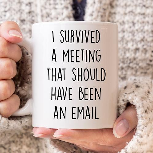 Survived A Meeting Mug