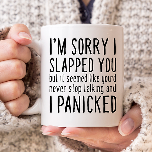 Sorry I Slapped You Mug
