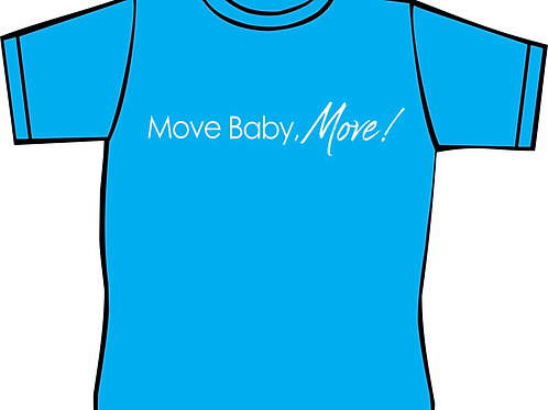 Move Baby, Move! T-Shirt