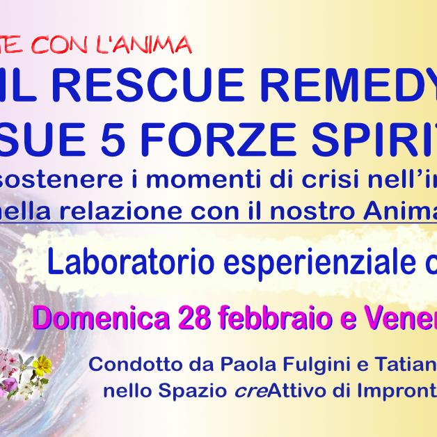 IL RESCUE REMEDY E LE SUE 5 FORZE SPIRITUALI