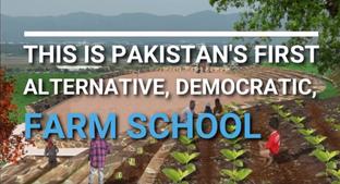 Pakistan's first alternative, democratic farm school