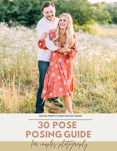 30 Pose Posing Guide: For Couples Photography