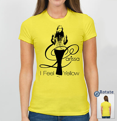 """""""I Feel Yellow"""" Fitted Girls Tee"""