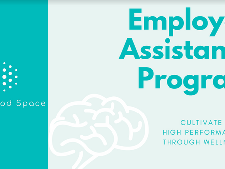 EMPLOYEE ASSISTANCE PROGRAM - WHY EVERY ORGANIZATION NEEDS ONE