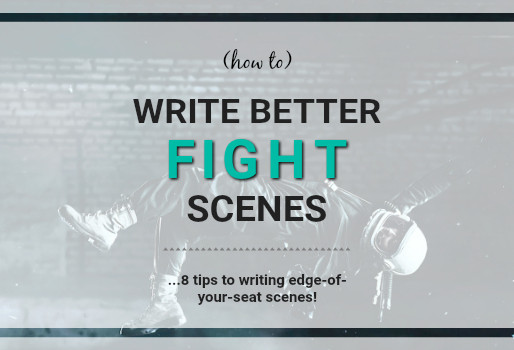 8 Tips to Writing Better Fight Scenes