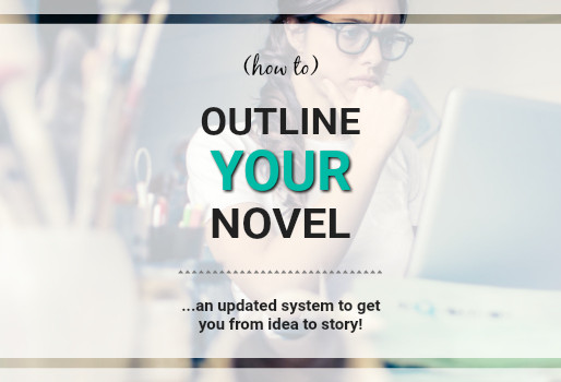 How to Outline Your Novel (Updated)