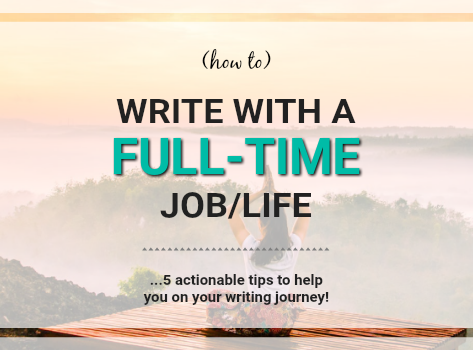 Writing with a Full-time Job/Life