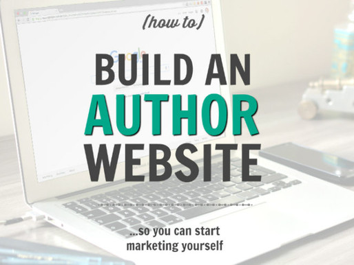 How to Build an Author Website (so you can start marketing yourself right now!)