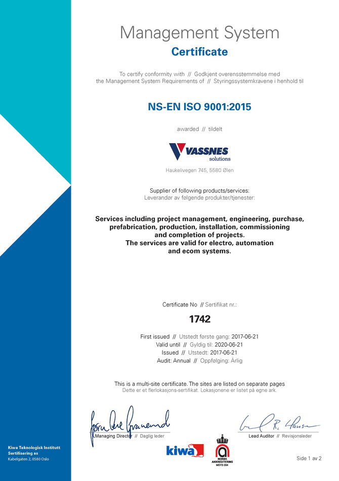 The company is today ISO certified according to standard NS-EN ISO 9001:2015