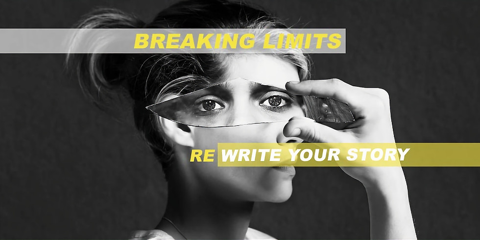 Breaking Limits: Rewrite your Story!