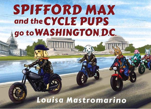 Spifford Max and the Cycle Pups Go to Washington, D.C.