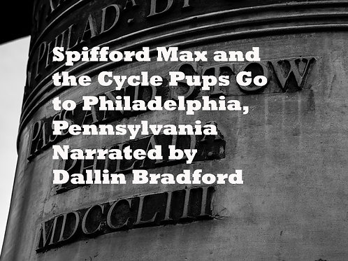 Spifford Max and the Cycle Pups Go to Philadelphia, PA AUDIO BOOK