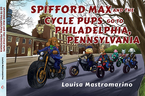 Spifford Max and the Cycle Pups Go to Philadelphia, PA