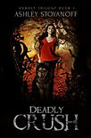 Deadly Crush - Ashley Stoyanoff
