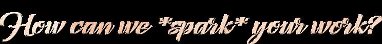 sparkyourwork3.png