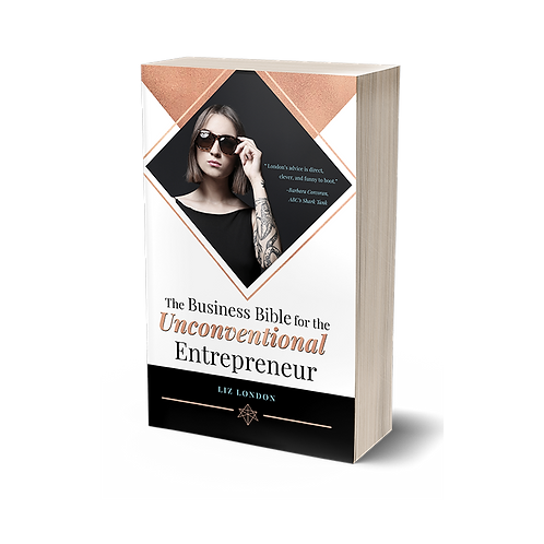 The Business Bible for the Unconventional Entrepreneur