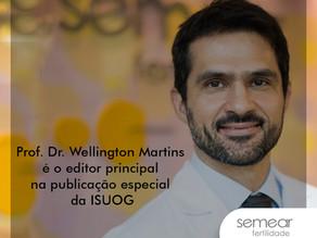 Prof. Dr. Wellington Martins é o editor principal na publicação especial da ISUOG
