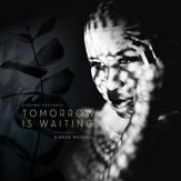 Tomorrow Is Waiting.jpg