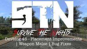 Devblog 45 - Placement Improvements | Weapon Melee | Bug Fixes