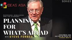 Steve Forbes - IDEAS ASIA