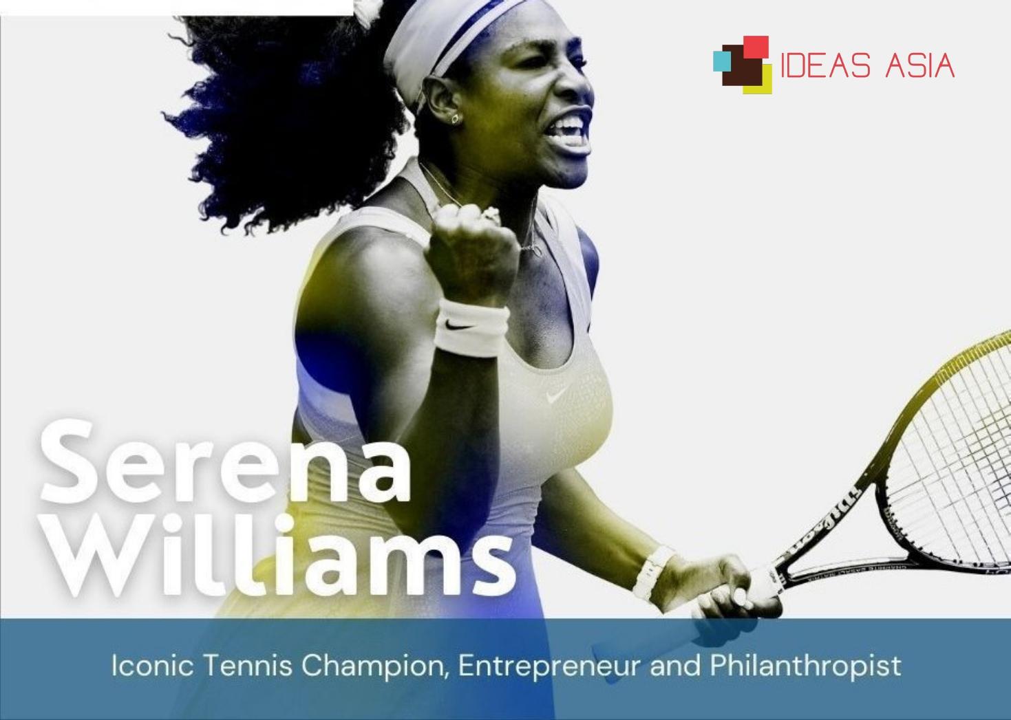 Serena Williams - IDEAS ASIA