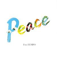 FreeTEMPO「Peace」デジタル先行配信 7月 21日スタート! 2021.7.20.
