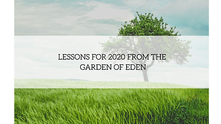 Lessons for 2020 from the Garden of Eden